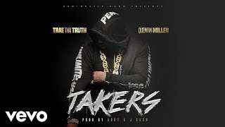 Trae Tha Truth - Takers (Audio) ft. Quentin Miller