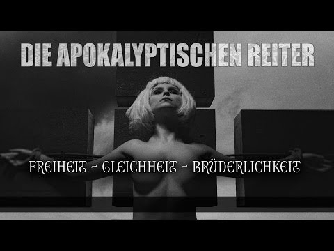 DIE APOKALYPTISCHEN REITER - Freiheit Gleichheit Brüderlichkeit (OFFICIAL CENSORED VIDEO) (видео)