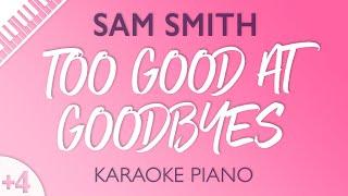 Video Too Good At Goodbyes [HIGHER Piano Karaoke] Sam Smith MP3, 3GP, MP4, WEBM, AVI, FLV Januari 2018
