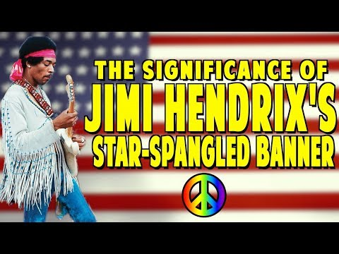 "The Significance Of Jimi Hendrix's ""Star-Spangled Banner"""