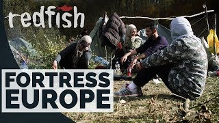 Fortress Europe: Refugees Not Welcome