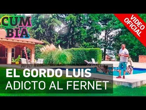 El Gordo Luis - Adicto Al Fernet
