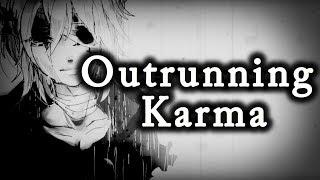「Nightcore」→ Outrunning Karma (Lyrics) ✗