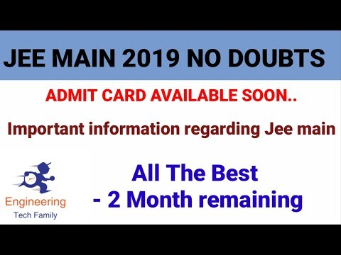 JEE MAIN 2019 No More Questions | Admit Card details |