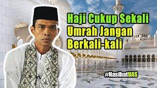 Video Haji Cukup Satu Kali, Umrah Jangan Berkali kali. Ustadz Abdul Somad MP3, 3GP, MP4, WEBM, AVI, FLV Maret 2019
