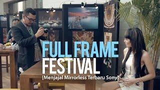 Full Frame Festival: Menjajal Full Frame Mirrorless Terbaru da...
