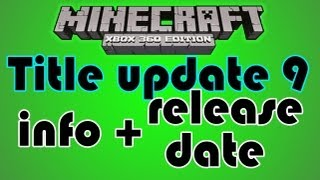 Xbox Minecraft Title Update 9 Discussion+ Release Date - TU9 Minecraft Xbox 360 Edition | HD