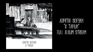 "Video Adhitia Sofyan - mini album ""8 Tahun"" full stream. MP3, 3GP, MP4, WEBM, AVI, FLV Juni 2018"