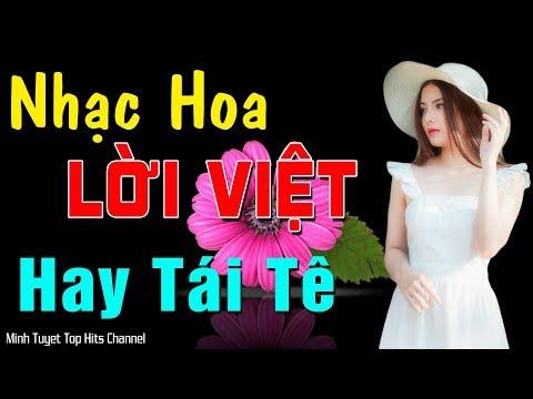 20 Ca Khúc Nhạc Hoa Lời Việt Say Đắm Lòng Người - LK Nhạc Hoa Lời Việt Hay Tê Tái - Thời lượng: 1 giờ, 31 phút.