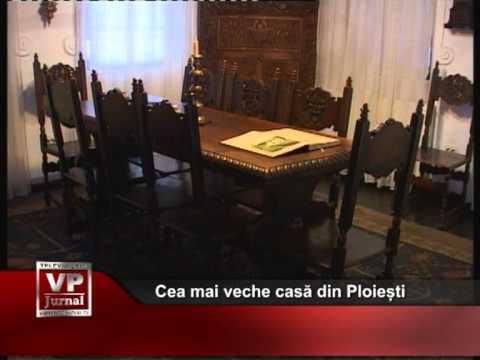 Cea mai veche casă din Ploiești