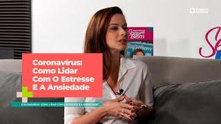 Coronavírus: Como Lidar Com O Estresse E A Ansiedade