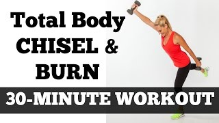 30-Minute Total Body Fat Burning Workout Video | Chisel&Burn