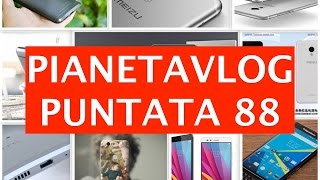 Video: PianetaVlog 88: HTC 10, Huawei P8 Lite Marshmallow ...