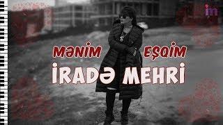 Irade Mehri — Menim esqim 2019 (Official Audio)