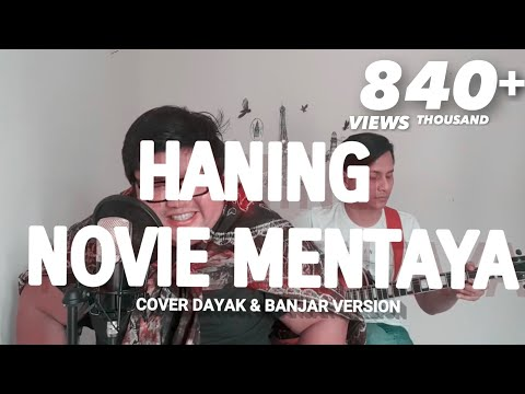 HANING Novie Mentaya Cover dayak & Banjar version By Tommy Kaganangan