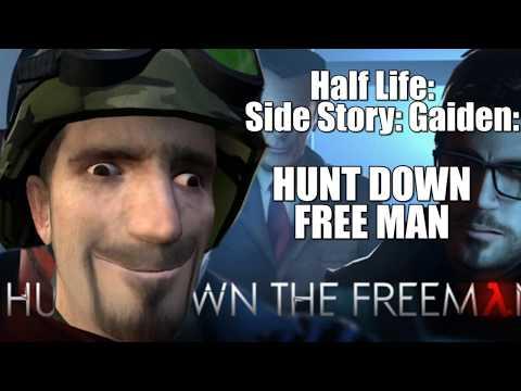 Half Life: Side Story: Gaiden: HUNT DOWN FREE MAN (видео)