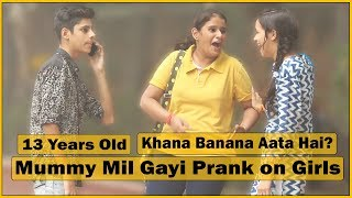 Video 13 Years Old - Mummy Mil Gayi Prank on Cute Girls | Small Give Away | The HunGama Films MP3, 3GP, MP4, WEBM, AVI, FLV Juli 2018