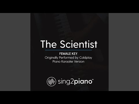 The Scientist (Female Key) (Originally Performed by Coldplay) (Piano Karaoke Version)