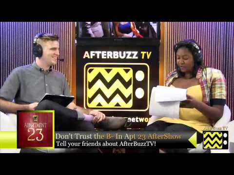 "Dont't Trust the B in Apartment 23 After Show Season 2 Episode 3 ""Sexy People..."" 