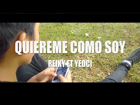 Es El Reiky  Feat Yedci  l  Quiéreme Como Soy  l  Rap Romántico  l 2017 (видео)