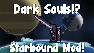 Hello and in this video I show you guys the quite advanced Dark Souls mod which is my absolute favourite mod for Starbound so ...