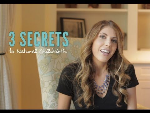 Three Secrets to Natural Childbirth – Episode 1
