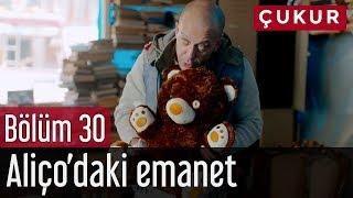 Video Çukur 30. Bölüm - Aliço'daki Emanet MP3, 3GP, MP4, WEBM, AVI, FLV Agustus 2018