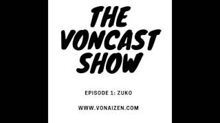 The first episode of the Voncast Show kicks it off with my good friend Zuko. In our conversation, he talks about his love of Hip Hop, ...