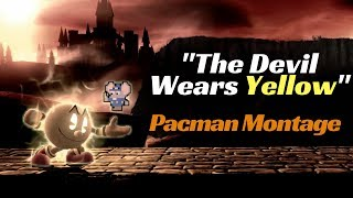 Now that Smash and splash is over.. He is my pacman montage: The Devil Wears Yellow