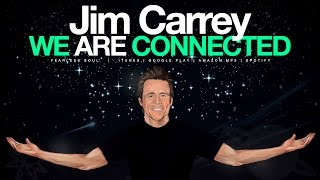 "Jim Carrey - We Are Connected (Motivational Speech & Video)Perfect Words spoken by Jim Carrey & Jeff LiebermanMusic & Video by www.iamFearlessSoul.comSEARCH Fearless Soul now on iTunes, Spotify and GooglePlay for the most uplifting, positive inspiration you can plug into your ears every single day. https://goo.gl/ScIUFhA big thank you to Absolute Motivation and TJOP for creating part of this amazing audio for us.FULL transcript of the words & music here: https://goo.gl/CPGuDvGOOD VIBES ONLY - Inspirational Speeches for your soulDownload on iTunes, GooglePlay or Amazon MP3: https://goo.gl/ScIUFhMusic used in the background: ""Higher Consciousness"" by Fearless Motivation Instrumentals:iTunes: https://goo.gl/7o09U0GooglePlay: https://goo.gl/rxMrY5AmazonMP3: http://amzn.to/2oz5R0OSpotify: https://goo.gl/EjHwyIOfficial Website:http://www.iamfearlesssoul.comLet's Be Friends On Facebook!https://www.facebook.com/iamfearlesssoul/TWITTERhttps://twitter.com/iamfearlesssoulINSTAGRAM:http://www.instagram.com/iamfearlesssoul/If you loved this, please share the video and spread the message on Social Media using the share links in this video.Thank you for watching---We are absolutely connected, there is no question about it to me.There is no separation. That's been physically proven by science.I think everybody's looking for something that they already have.And I think the reason that we don't notice itis because we are so distractedby the human levels of our experiencethat we fail to notice what is always sitting beneathBecause you might not actually be what you think you are.The fact that we are already enlightened, we are already completeand it's just realizing that you're complete.Once you realize you're complete then this life and everything in it becomes aplay of form.And yet the one thing that remains is this feeling of existence.'I AM' remains.This feeling of 'I AM'And what I find when I sit in that state is that what my identity is, whatever it is, isbeyond perception.It can not be perceived.Maybe I'm not a human being that has consciousness.Maybe I'm consciousness that is shaped into a human being.Einstein said that thoughts suffer from an optical illusion of consciousness.This illusion that there is a separate person inside an environment,when in reality it's just energy in motion everywhere.And just like an ocean is water in motion, we can call a certain part of that ocean a wavebut it gives us the illusion that the wave is a separate entity in the ocean.But a wave is not in the ocean, a wave is the ocean.And similarly, we might not be waves, maybe we're the ocean."
