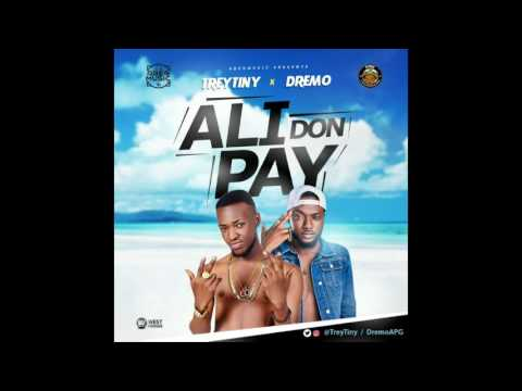 Trey Tiny x Dremo - Ali Don Pay (Prod By Snoziga)