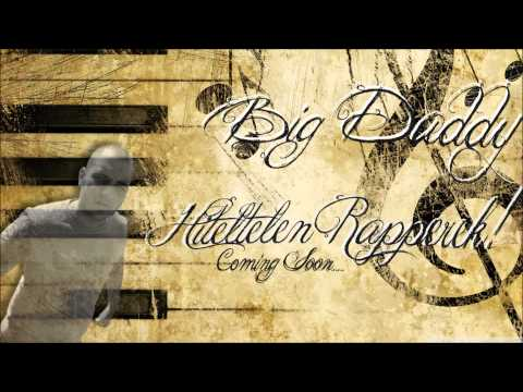 Big Daddy - Hiteltelen Rapperek
