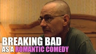 'Breaking Bad' As A Romantic Comedy