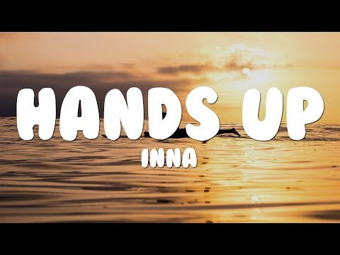 Inna - Hands Up (Lyrics)