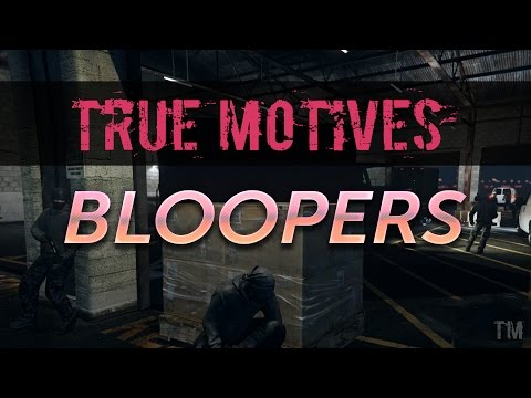 True Motives EP 7 Bloopers! - EP 8 Coming Later Today!