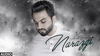 Download Lagu Narazgi: Aarsh Benipal (Full Audio) | Rupin Kahlon | Latest Punjabi Songs 2016 | T-Series Mp3