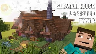 Lets Build - The Perfect Survival House! #2