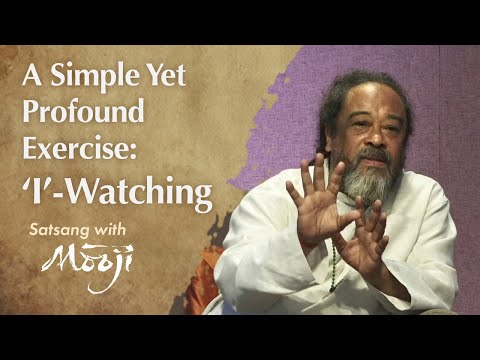 Mooji Video: A Simple Yet Profound Exercise: 'I'-Watching