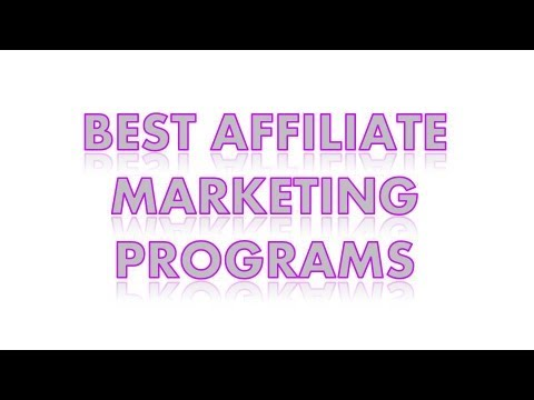 Best Affiliate Programs – The Best Affiliate Marketing Program