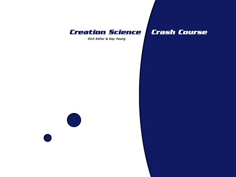 8. Creation Science Crash Course – Dinosaurs And Ancient Man