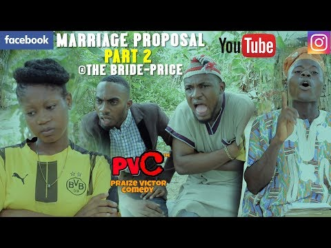 MARRIAGE PROPOSAL PART 2 THE BRIDE PRICE (PRAIZE VICTOR COMEDY) episode 85