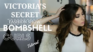 Hair Tutorial: Victoria's Secret Fashion Show Inspired Bombshell Curls!