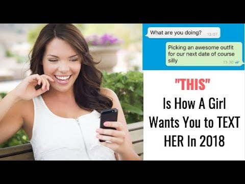 """THIS"" Is How A Girl Wants You To TEXT HER In 2018"