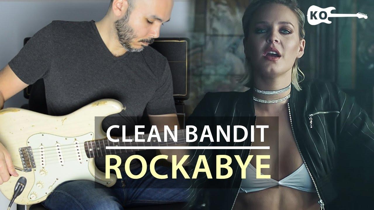 Clean Bandit – Rockabye – Electric Guitar Cover by Kfir Ochaion