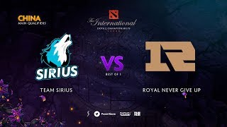 Team Sirius vs Royal Never Give Up, TI9 Qualifiers CN, bo1 [Eiritel]