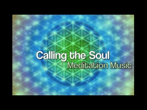 Calling the Soul: Relaxing meditation music – Entspannungsmusik
