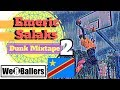 Emeric Salaks Dunk Mixtape 2 by We R Ballers
