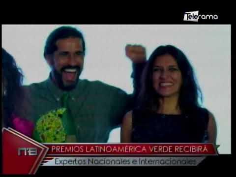 Premios Latinoamérica Verde recibirá expertos nacionales e internacionales