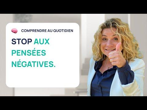 STOP AUX PENSÉES NÉGATIVES : LA MÉTHODE POUR POSITIVER AU QUOTIDIEN