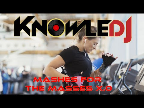 🔥🎧 🏋🏼🏃🏼♀️ Best workout and party mix 2019- KnowleDJ- Mashes for the Masses X.0